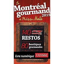 Le Montréal gourmand de Philippe Mollé 2015 (Ulysses Travel Guide New York City)