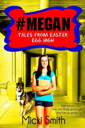 #Megan: Tales from Easter Egg High (Volume 1) pdf