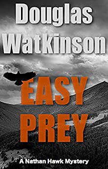 Easy Prey: A Nathan Hawk Mystery (The Nathan Hawk Mystery series Book 2) by [Watkinson, Douglas]