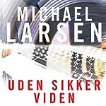 Uden sikker viden | Michael Larsen