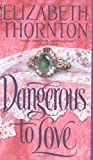 Dangerous to Love, Elizabeth Thornton, 055356787X