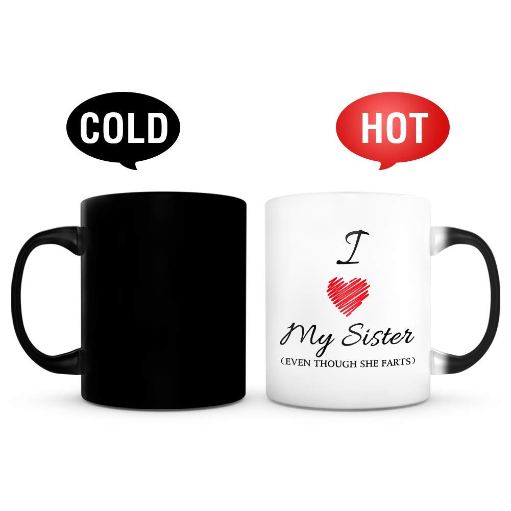I Love My Sister Even Though She Farts Gift Idea 11oz Morphing Mug Heat Sensitive Color Changing Coffee Or Tea Mug Cup