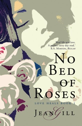 Read Online No Bed of Roses (Love Heals) (Volume 1) pdf epub