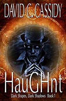HauGHnt: Dark Shapes, Dark Shadows Book 1 by [Cassidy, David C.]