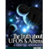 UFOS: The Truth About UFOs and Aliens - A Christian Assessment