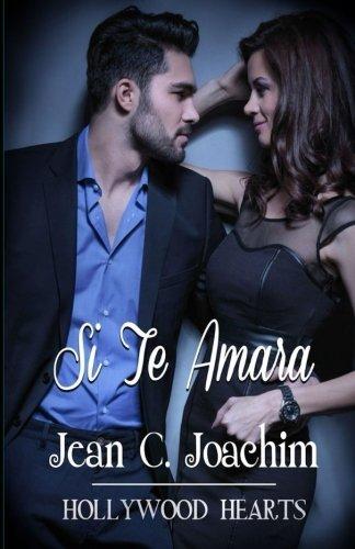 Si Te Amara (Hollywood Hearts) (Volume 1) (Spanish Edition) [Jean C. Joachim] (Tapa Blanda)
