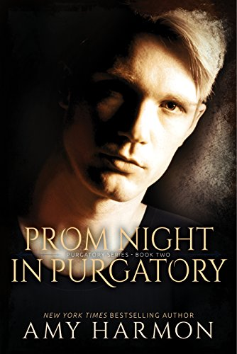 Prom Night in Purgatory (Purgatory Series Book 2) by [Harmon, Amy]