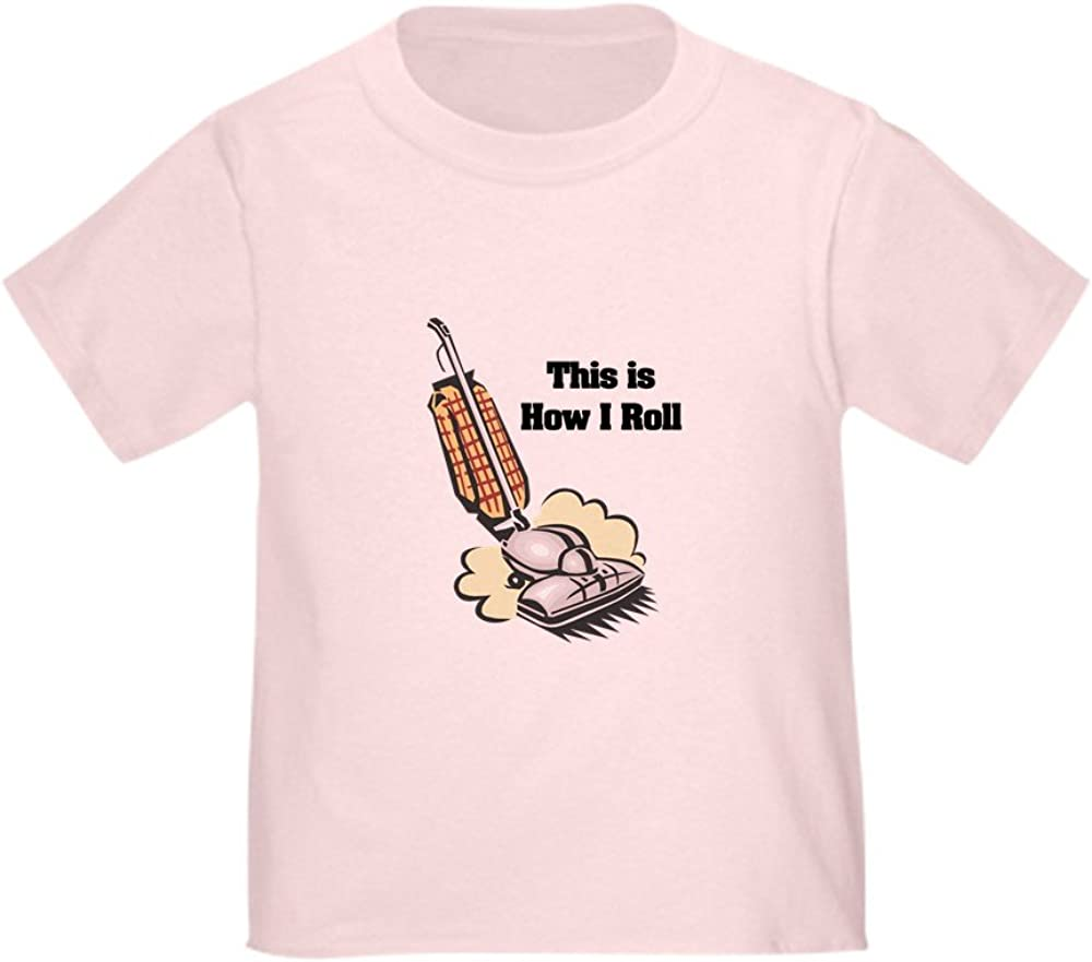 CafePress How I Roll (Vacuum Cleaner) Toddler Toddler Tee
