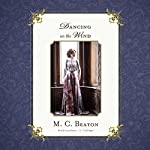 Dancing on the Wind: The Regency Intrigue Series, Book 8 | Marion Chesney - M. C. Beaton