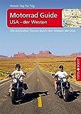 Motorrad Guide - USA der Westen (Reisen Tag für Tag)