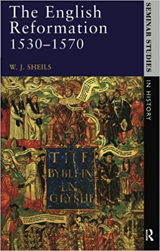 The English Reformation 1530 - 1570 (Seminar Studies In History)