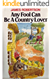 Any Fool Can Be A Country Lover (Any Fool Series)