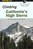 Climbing California's High Sierra, 2nd: The Classic Climbs on Rock and Ice (Climbing Mountains Series) by John Moynier (2001-12-01)