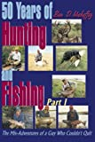 50 Years of Hunting and Fishing, Ben D. Mahaffey, 0595004288