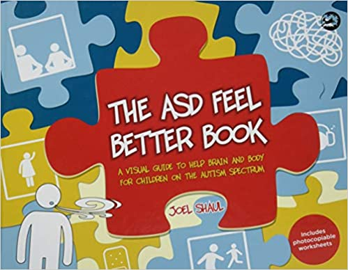 The ASD Feel Better Book: A Visual Guide to Help Brain and Body for Children on the Autism Spectrum - Popular Autism Related Book