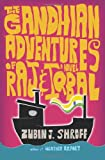 The Gandhian Adventures of Raj and Iqbal, Zubin J. Shroff, 1937308170