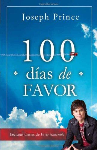 100 Dias De Favor: Lecturas diarias de Favor inmerecido (Spanish Edition) [Joseph Prince] (Tapa Blanda)