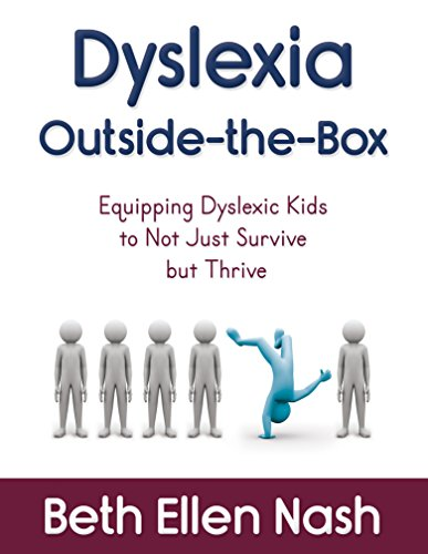Dyslexia Outside-the-Box: Equipping Dyslexic Kids to Not Just Survive but Thrive cover