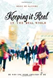 Keeping It Real in the Real World, Becky De Oliveira, 0828025029