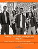 Getting Classroom Management Right, Carol Miller Lieber, 0615281230