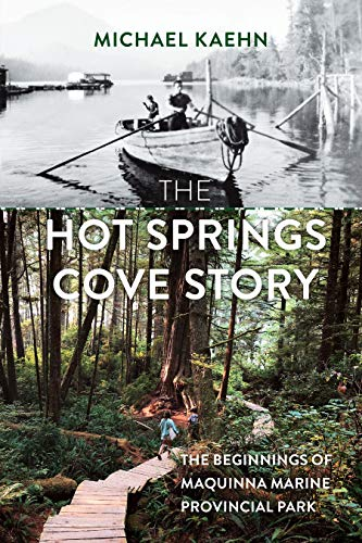 The Hot Springs Cove Story: The Beginnings of Maquinna Marine Provincial Park