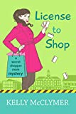 License to Shop (Secret Shopper Mom Mystery Book 2)