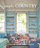 img - for Simply Country: Creating Comfortable Style for Cottage Living by Liz Bauwens (2007-09-01) book / textbook / text book