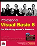 img - for Professional Visual Basic 6: The 2003 Programmer's Resource book / textbook / text book