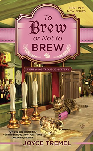 To Brew or Not to Brew: A Brewing Trouble Mystery by [Tremel, Joyce]