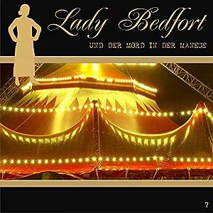 Der Mord in der Manege (Lady Bedfort 7) Hörspiel