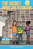 The Secret Under the Staircase (Under the Staircase - An Economic Adventure Series for Kids) (Volume 1)