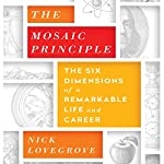 The Mosaic Principle: The Six Dimensions of a Remarkable Life and Career | Nick Lovegrove