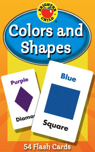 Carson Dellosa - Colors and Shapes Flash Cards - 54 Cards for Toddler / Preschool Learning, Skill Development and Identification, Ages 4+ (Brighter Child Flash - Child Activities Brighter Learning