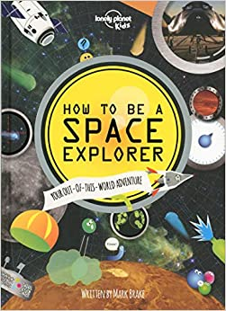 How to be a Space Explorer - 1ed - Anglais