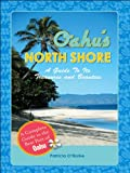 Oahu s North Shore: A Guide To Its Treasures And Beauties