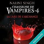 La lame de l'archange (Chasseuse de vampires 4) | Nalini Singh