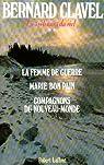 Les colonnes du ciel, tomes 3 à 5 : La femme de guerre - Marie bon pain - Compagnons du Nouveau-Monde par Clavel