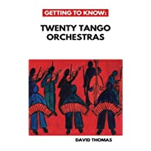 Getting To Know: Twenty Tango Orchestras
