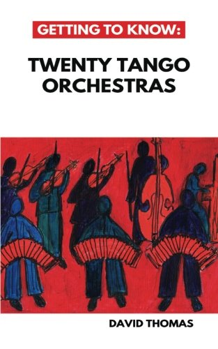 Getting To Know: Twenty Tango Orchestras pdf