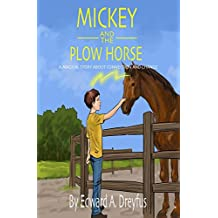 Mickey and the Plow Horse: A Magical Story of Connection and Growth