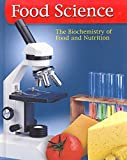 img - for Food Science: The Biochemistry of Food & Nutrition, Student Edition (FOOD SCIENCE: BIOCHEM FD/NUTR) book / textbook / text book