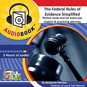 The Federal Rules of Evidence Simplified! Audiobook