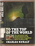 To The Top of the World: The Adventures & Misadventures of the Plaisted Polar Expedition, March 28-May 4, 1967