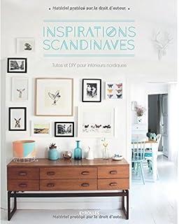 Inspirations Scandinaves: Tutos Et DIY Pour Intérieurs Nordiques.