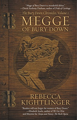 Megge of Bury Down (The Bury Down Chronicles Book 1) by [Kightlinger, Rebecca]