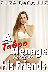 A Taboo Menage With His Friends (English Edition)