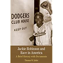 Jackie Robinson and Race in America: A Brief History with Documents (The Bedford Series in History and Culture)