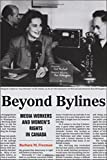 Beyond Bylines: Media Workers and Women's Rights in Canada (Film and Media Studies)