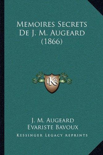 Read Online Memoires Secrets De J. M. Augeard (1866) (French Edition) pdf