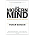 The Modern Mind: An Intellectual History of the 20th Century